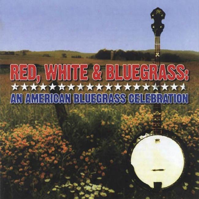 Red, White & Bluegrass: An American Bluegrass Celebrration