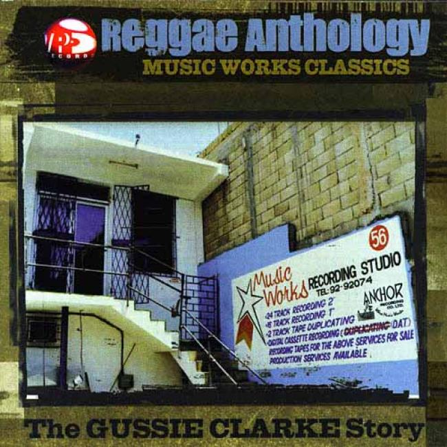 Reggae Anthology: Music Works Classics - The Gssie Clarke Story