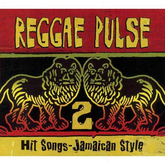 Reggae Pulse, Vol.2: Hit Songs - Jamaican Style (cd Slipcase)