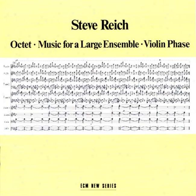 Reich: Octet Music For A Large Ensemgle Violin