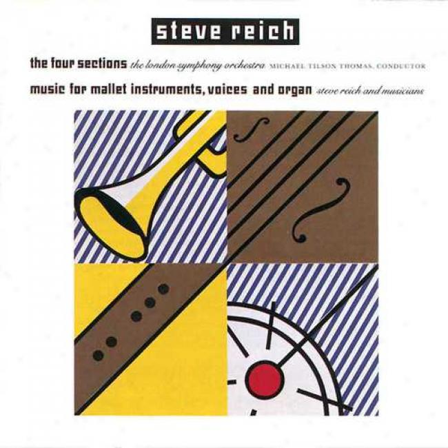 Reich: The Four Sections Music For Mallet Instruments, Voices, And Organs