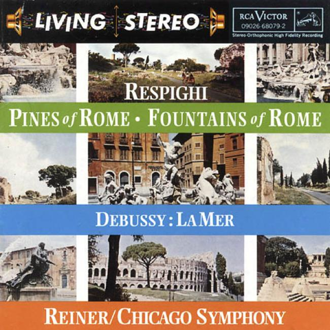 Respighi: Pines Of Rome/fountains Of Rome/debussy: La Mer