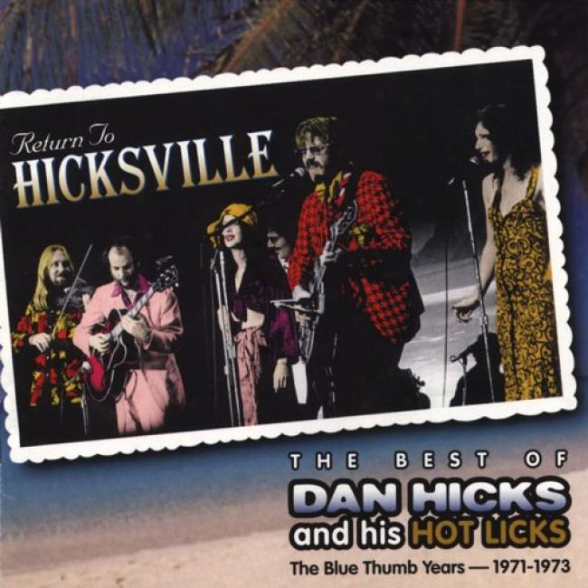 Return To Hicksville: The Best Of: The Blue Thumb Years 1971-1973
