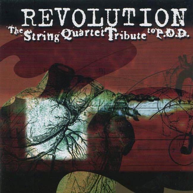 Revolution: The String Quartet Tribute To P.o.d.