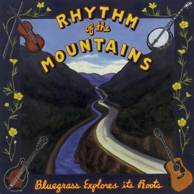 Rhythm Of The Mountains: Bluegrass Explores It's Roots (2cd)