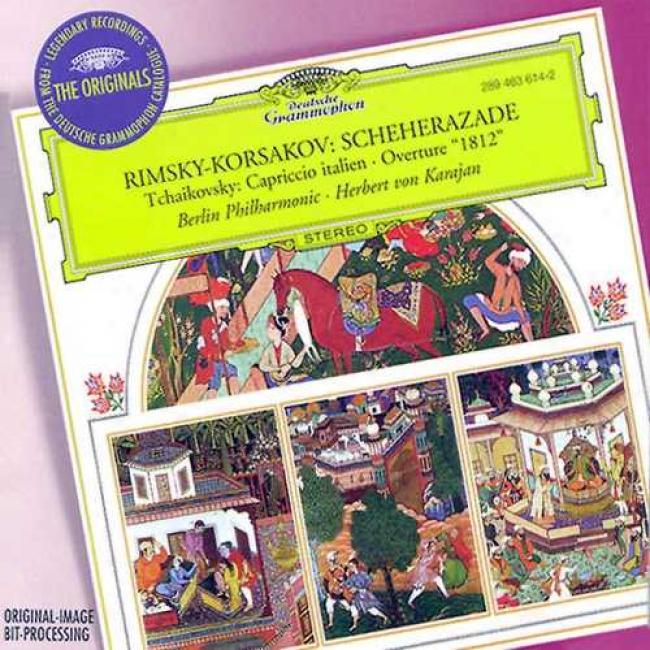 Rimsky-korasakov: Scheherazade/tchaikovsky: Capriccio Italien, 1812 Overture