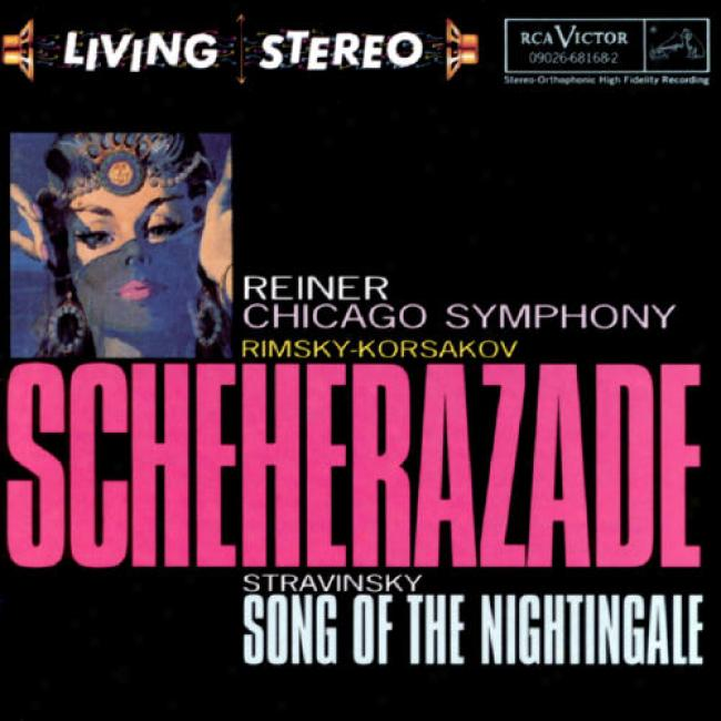 Rimsky-korsakov: Scheherazade/stravinsky: Song Of The Nightingale