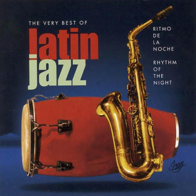 Ritmo De La Noche/rhythm Of The Night: The Very Best O f Latin Jazz (remaster)