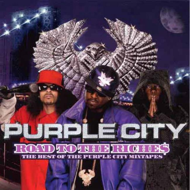 Road To The Riches: The Best Of The Purple City Mixtapes (eddited)