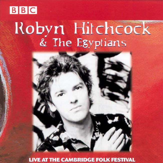 Robyn Hitchcock And The Egyptians: Live At The Cambridge Folk Festival