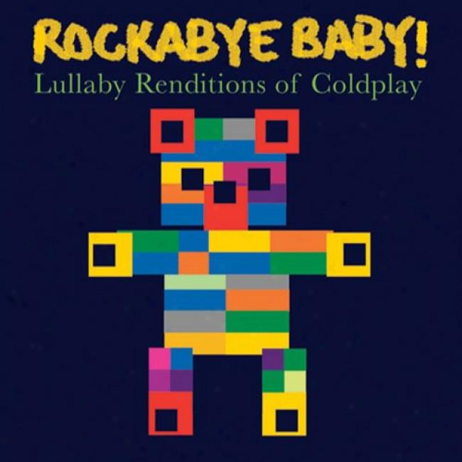 Rockabye Baby!: Lullaby Renditions Of Coldplay (cd Slipcase)