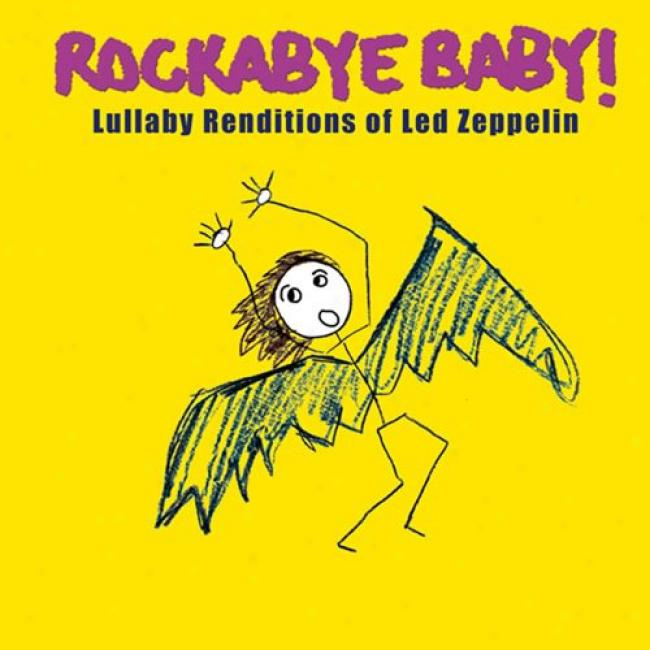 Rockabye Baby!: Lullaby Renditi0ns Of Led Zeppelin (cd Slipcase)