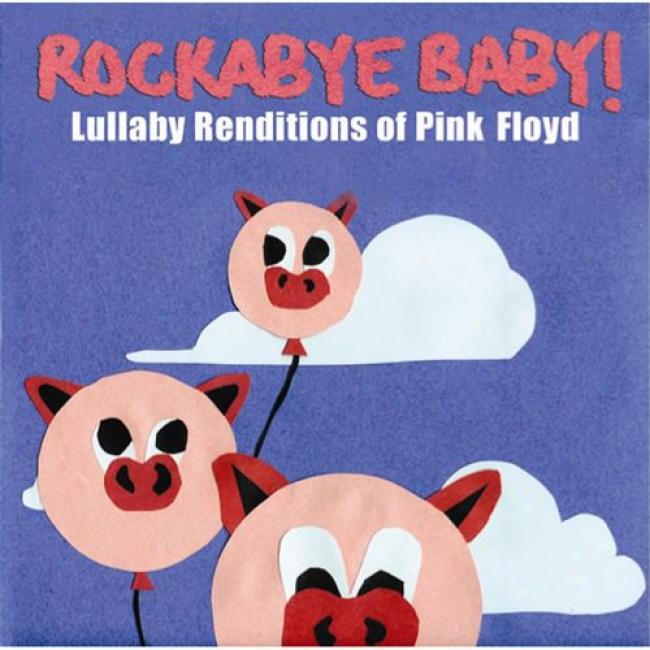 Rockabye Baby!: Lulla6y Rendiitions Of Pink Floyd (cd Slipcase)