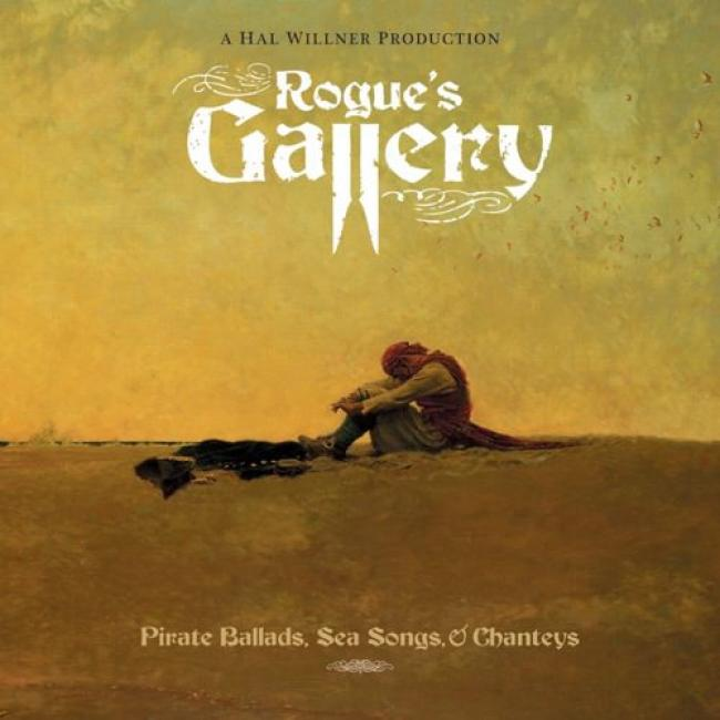 Rogues Gallery: Pirate Ballads, Sea Songs, & Chanteys