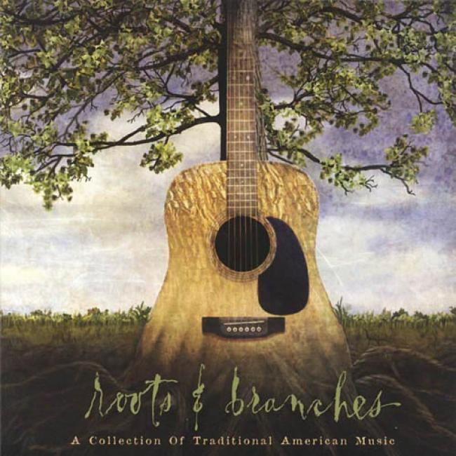 Roots & Branches: A Collection Of Traditional American Music