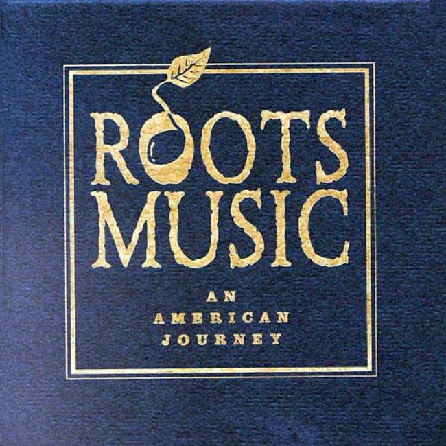Roots Music: An American Journey (4 Disc Box Set)