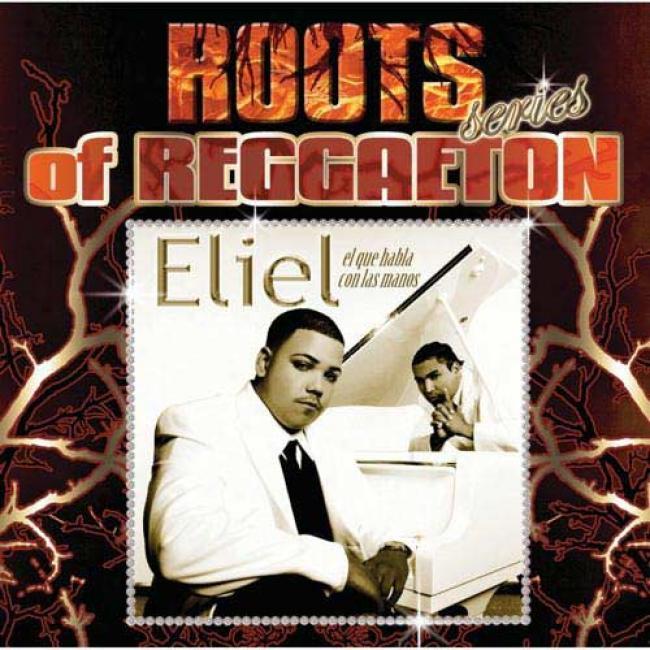 Roots Of Reggaeton Series: El Que Habla Con Las Manos