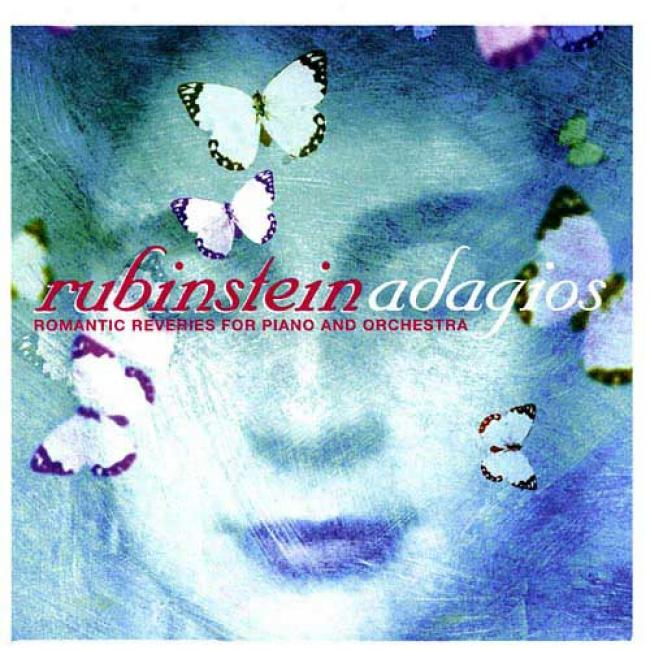 Rubenstein Adagio: Romantic Reveries For Piano And Orchestra