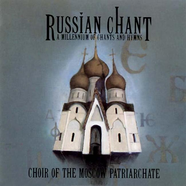 Russian Chant: A Millennium Of Chants And Hymns
