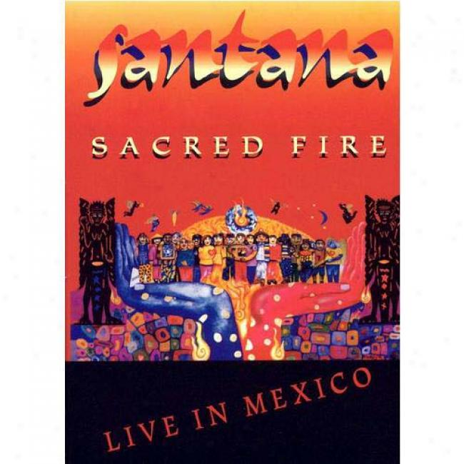 Sacred Fire: Live In Mexico