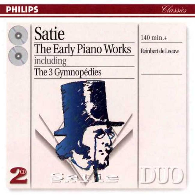 Satie: The Early Piano Works Inlcuding The 3 Gymnopedies