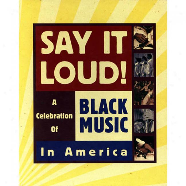 Say It Loud! A Celebration Of Black Music In America (box Set)