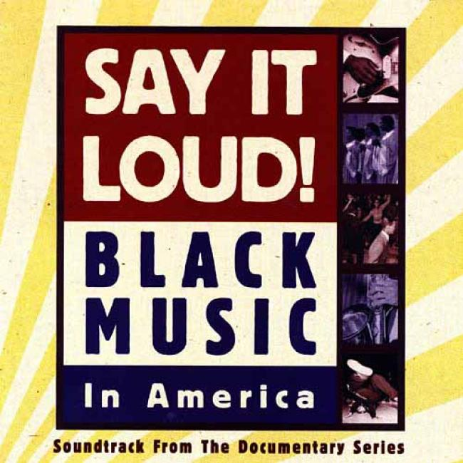 Say It Loud! Black Music In America Soundtrack