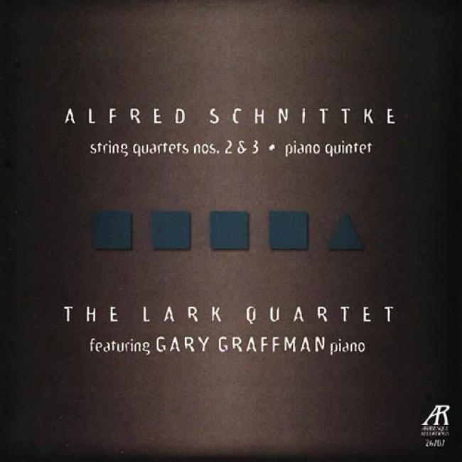 Schnittke: String Quartets Nos.2 & 3 - Piano Quintet