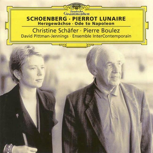 Schoenberg: Pierrot Lunaire/herzgewachse/ode To Napoleon Buonaparte