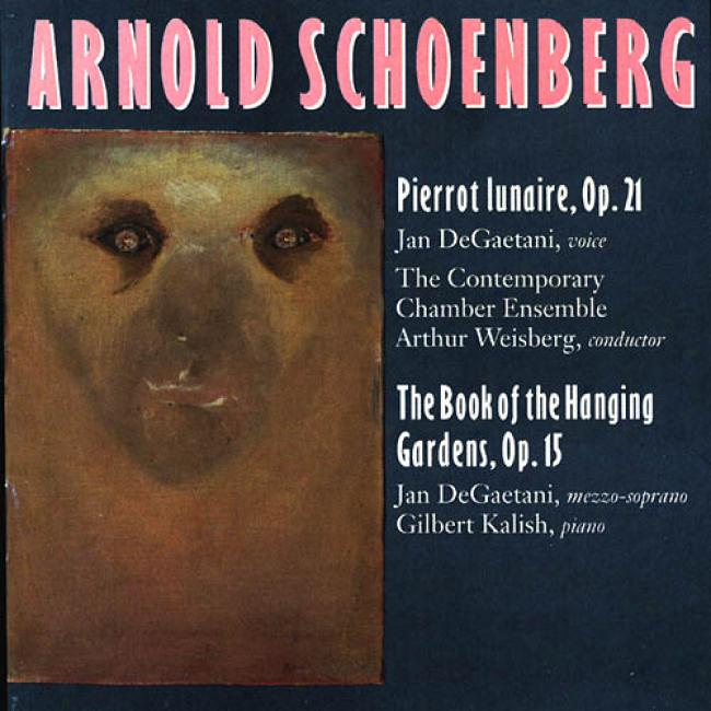 Schoenberg: Pierrot Lunaire/tbe Book Of The Hanging Gardens