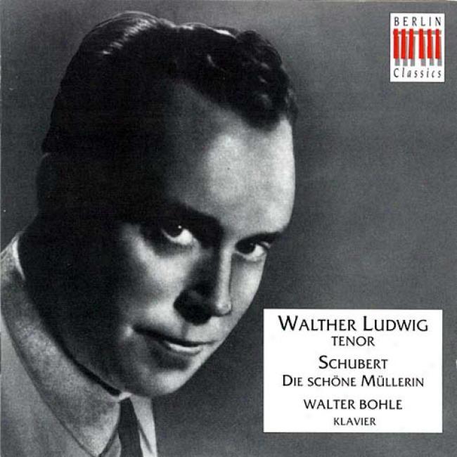 Schubert: Die Schone Mullerin / Walther Ludwig, Walter Bohle