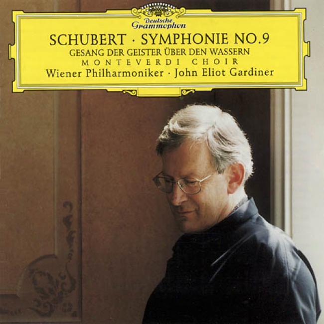 Schubert: Symphony No.9/gesang Der Geister Uber Den Wassern