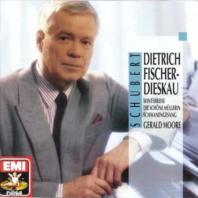 Schubert: Winterreise/die Schone Mullerin/schwangesang