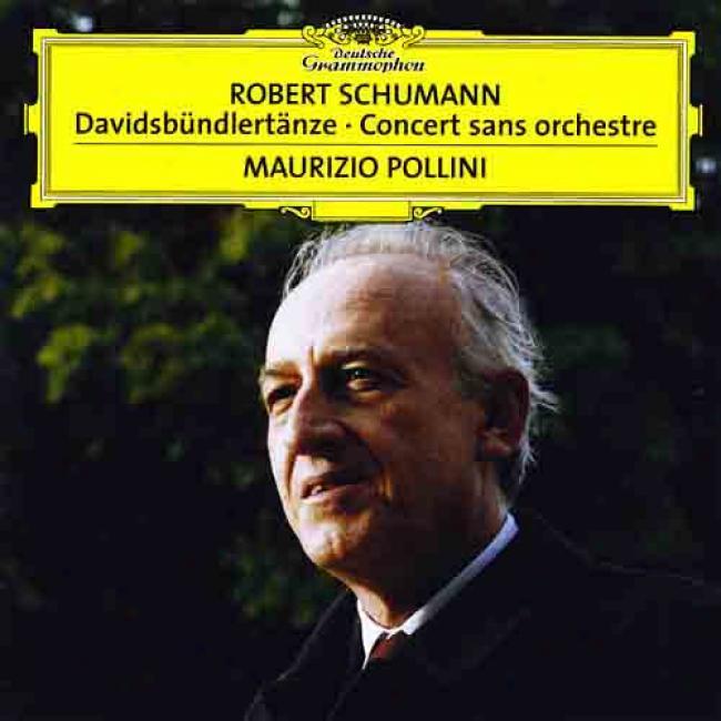 Schumann: Davidsbundlertanze/concert Sans Orchestre