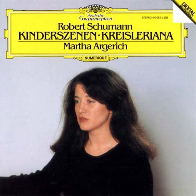 Schumann: Kinderszenen/kreisleriana/martha Agerich