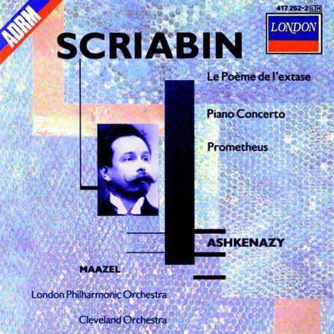 Scriabin: Le Poeme De Ll'extase, Etc Ashkenazy, Maazel