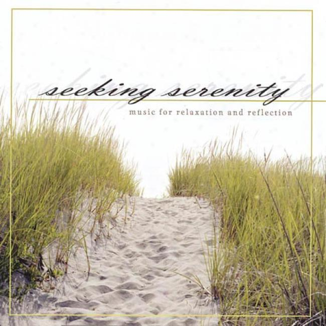 Seeking Serenity: Music Fir Relaxation And Reflection