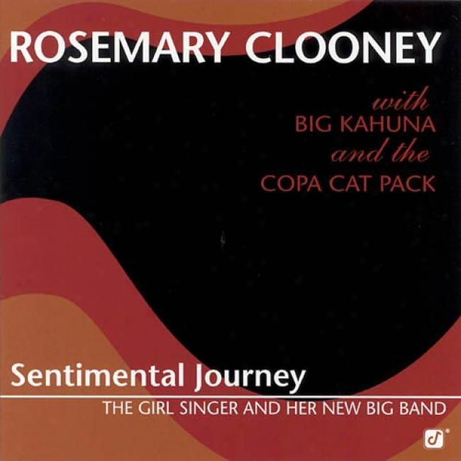 Sentimental Journey: The Girl Singer And Her New Big Band