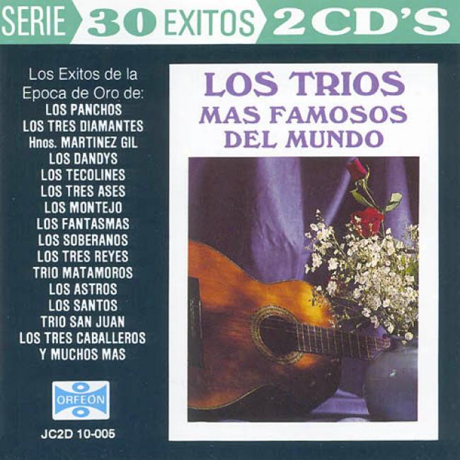 Serie 30 Exitos: Los Trios Mas Famosos Del Mundo (2cd)
