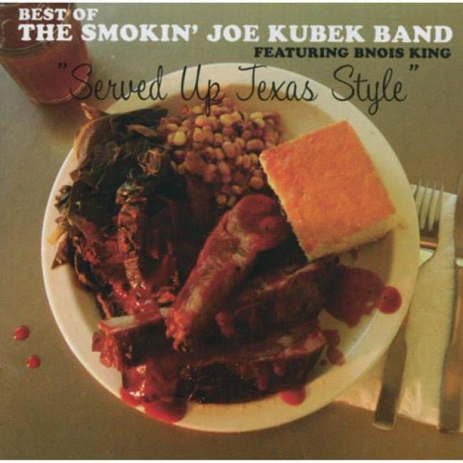 Served Up Texas Style: The Best Of The Smokin' Joe Kubek Babd