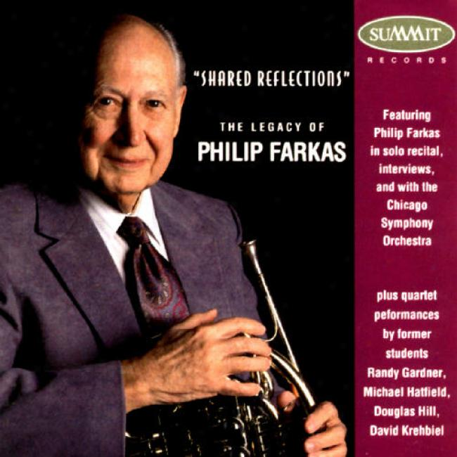 Shared Reflections: The Legacy Of Philip Farkas