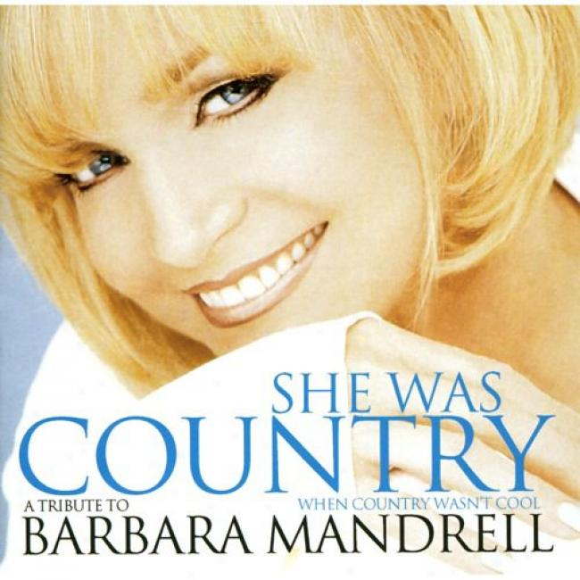 Sje Was Country When Country Wasn't Cool: A Tribute To Barbara Mandrell