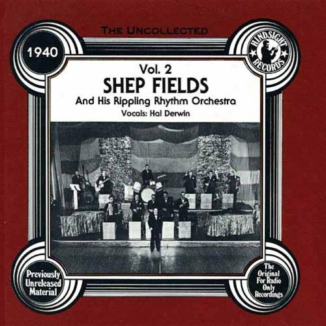 Shep Fielda And His Rippling Rhythm Orchestra 1940, Vol.2