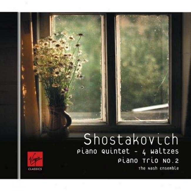 Shostakovich: Piano Qutiet, 4 Waltzes, Piano Trio No.2