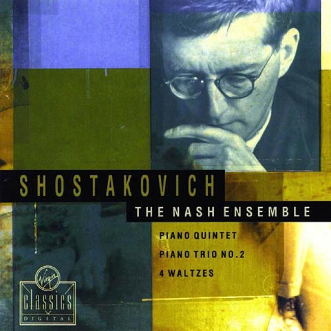 Shostskovich: Piano Quintet/piano Trio No.2/4 Waltzes