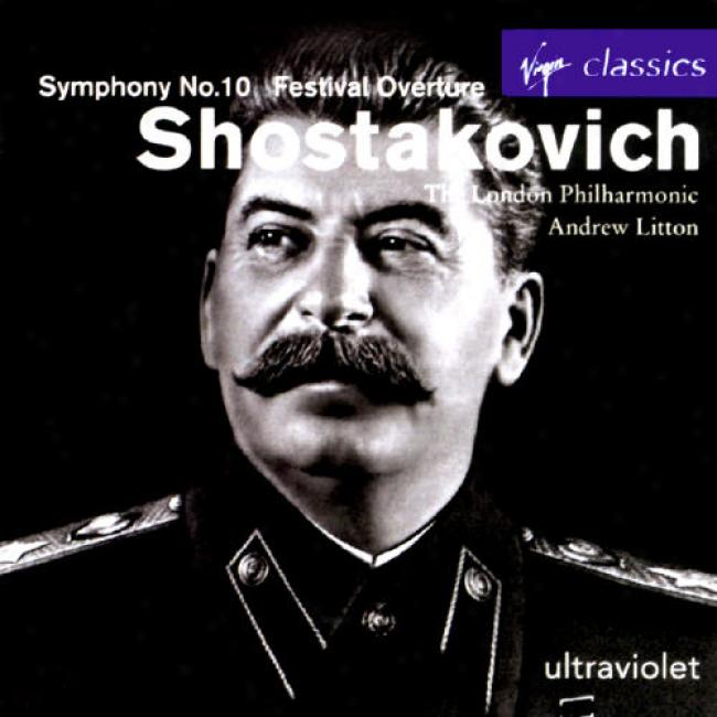 Shostakovich: Symphony No.10 Festival Overture