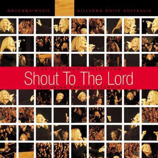 Shout To The Lord: The Platinum Collec5ion (2cd)