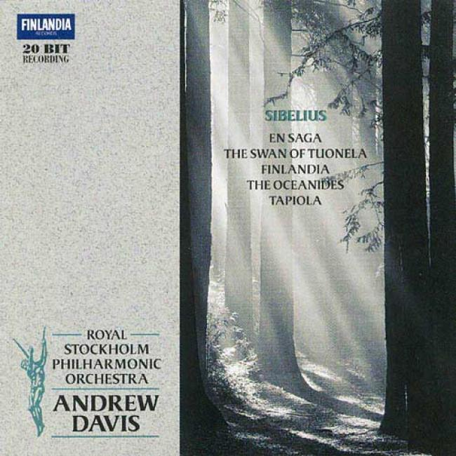 Sibelius: En Saga/the Swan Of Tuonela/finlandia/the Oceanides/tapiola