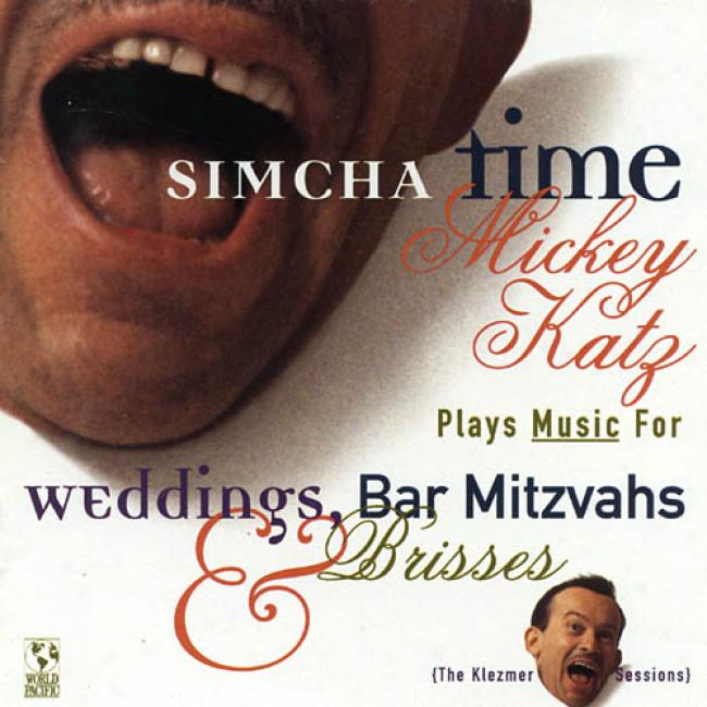 Simcha Time: Mickey Katz Plays Melody Toward Weddings, Bar Mitzvahs & Brisses