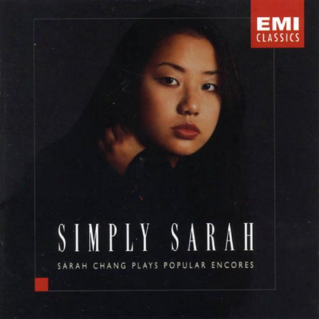 Simpky Sarah: Sarah Chang Plays Popular Encores